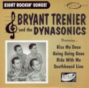 Trenier, Bryant & The Dynasonics / Eight Rockin' Songs (10