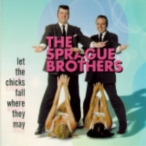 Sprague Brothers / Let the Chicks Fall Where They May (CD)