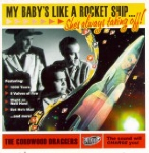Cordwood Draggers / My Baby's Like A Rocketship (CD)