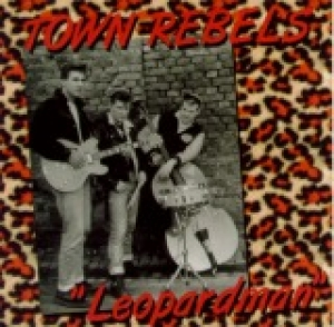 Town Rebels / Leopardman (CD)