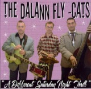 Dalann Fly-Cats / A Different Saturday Night Thrill (CD)