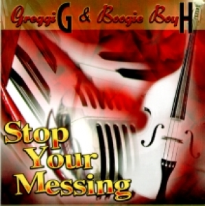 Greggi G & Boogie Boy H / Stop Your Messing (CD)