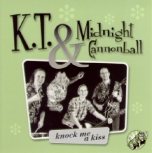 K.T. & Midnight Cannonball / Knock Me a Kiss (CD)
