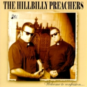 Hillbilly Preachers / Welcome to Confession (CD)