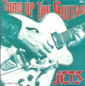 Jets / Turn Up the Guitar (LP)