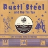 "Steel, Rusti & The Tin Tax / Lost Sessions (10"")"