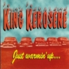 King Kerosene / Just Warmin' Up (CD)