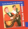 Harris, Wee Willie / Twenty Reasons to be Cheerful (CD)