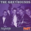 Greyhounds / Nightlife (CD)