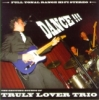 Truly Lover Trio / Dance (CD)