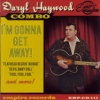 Daryl Haywood Combo / I'm Gonna Get Away (CD)