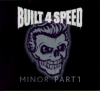 Built 4 Speed / Minor Part 1 (CD)