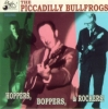 Picadilly Bullfrogs / Hoppers, Boppers & Rockers (CD)