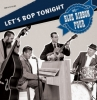 Blue Ribbon Four / Let's Bop Tonight (Vinyl-LP)