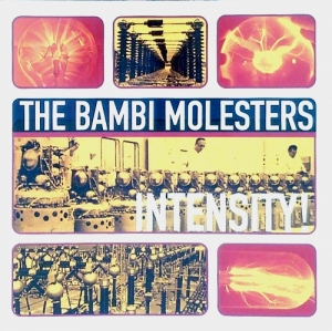 Bambi Molesters / Intensity! (CD)