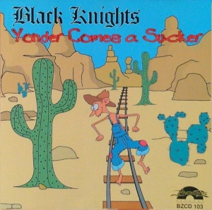 Black Knights / Yonder Comes a Sucker (CD)