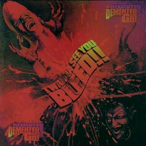 Demented are Go / I Wanna See You Bleed !! (CD)