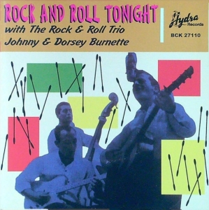 Burnette, Johnny and Dorsey / Rock and Roll Tonight (CD)