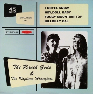 Ranch Girls & The Ragtime Wranglers / I Gotta Know (vinyl EP)