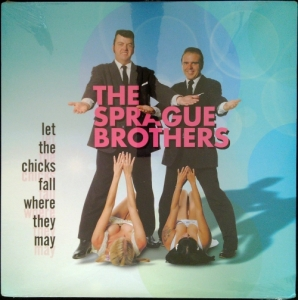 Sprague Brothers / Let the Chicks Fall where They May (Vinyl-LP)