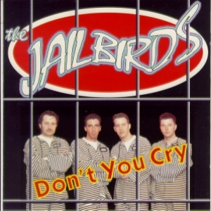 Jailbirds / Don't You Cry (CD)