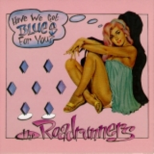 Roadrunners / Have We Got Blues For You? (CD)