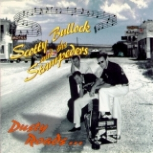 Bullock, Scotty & The Stampeders / Dusty Roads (CD)