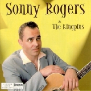 Rogers, Sonny & The Kingpins / Sonny Rogers & The Kingpins (CD)