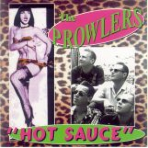 Prowlers / Hot Sauce (CD)