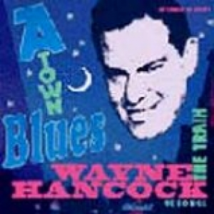Hancock, Wayne / A Town Blues (CD)