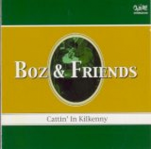 Boz & Friends / Cattin' In Killkenny (CD)