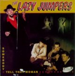 Lazy Jumpers / Somebody Tell That Woman (CD)