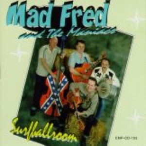 Mad Fred & The Maniacs / Surfballroom (CD)