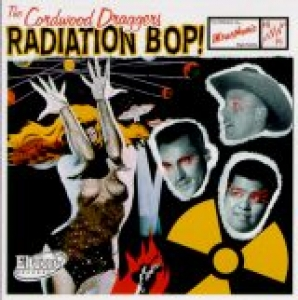 Cordwood Draggers / Radiation Bop (CD)