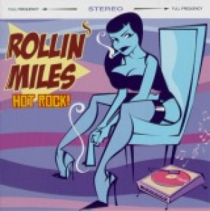 Rollin' Miles / Hot Rock (CD)
