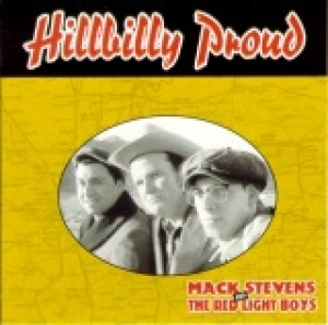 Stevens, Mack & The Red Light Boys / Hillbilly Proud (CD)
