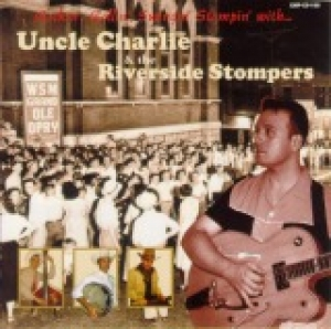 Uncle Charlie & The Riverside Stompers / Rockin', Rollin', Swingin', Stompin' With ... (CD)