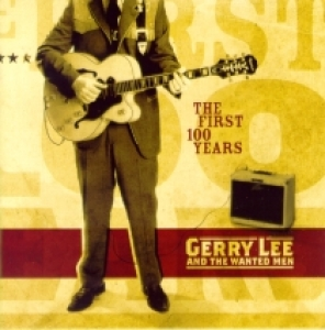 Lee, Gerry & The Wanted Men / The First 100 Years (CD)