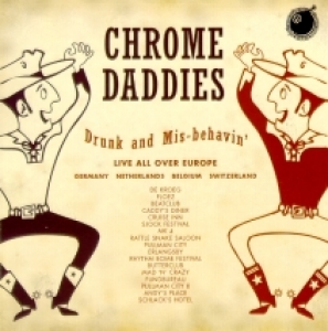 Chrome Daddies / Drunk and Misbehavin' (CD)