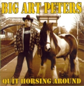 Big Art Peters / Quit Horsing Around (CD)