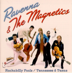 Ravenna & The Magnetics / Rockabilly Fools - Tennessee & Texas (CD)