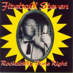Fireball Steven / Rockabilly Done Right (CD)