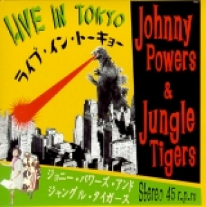Powers, Johnny & The Jungle Tigers / Live in Tokyo (SI)