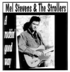 Stevens, Mel & The Strollers / A Rockin' Good Way (LP)