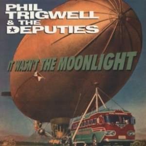 Trigwell, Phil & The Deputies / It Wasn't the Moonlight (Vinyl-LP)