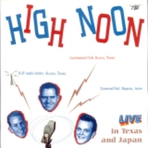 High Noon / Live in Texas and Japan (LP)