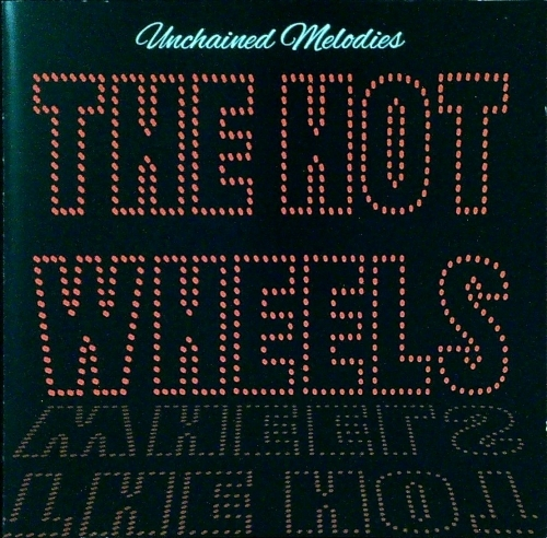 Hot Wheels / Unchained Melodies (CD)