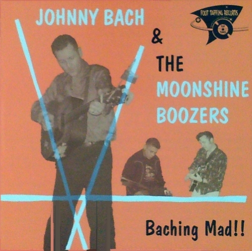 Bach, Johnny & the Moonshine Boozers / Baching Mad!! (CD)