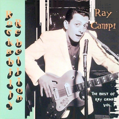 Campi, Ray / Rockabilly Rebellion  - The Best of Ray Campi Vol. 1 (CD)