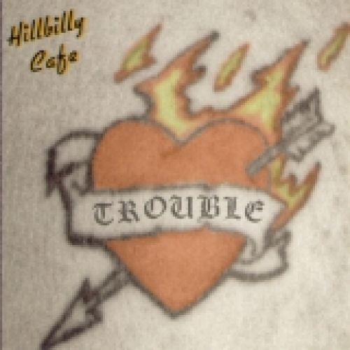 Hillbilly Cafe / Trouble (CD)